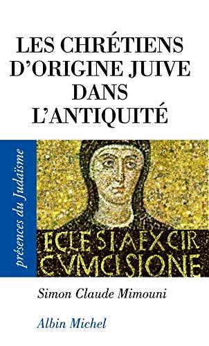 9782226154415: Chretiens D'Origine Juive Dans L'Antiquite (Les) (Collections Spiritualites) (French Edition)