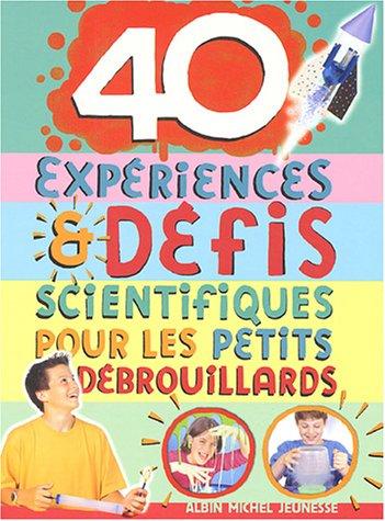 9782226154859: 40 Experiences Et Defis Scientifiques Pour Les Petits Debrouillards (French Edition)