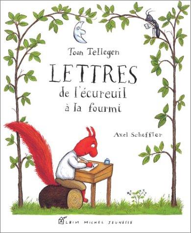 Lettres de L'Ecureuil a la Fourmi (Ed. Brochee) (French Edition): Collective