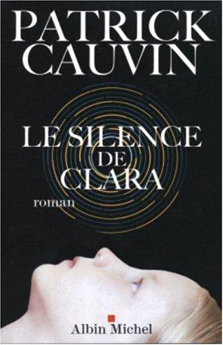 9782226154996: Silence de Clara (Le) (Romans, Nouvelles, Recits (Domaine Francais)) (French Edition)