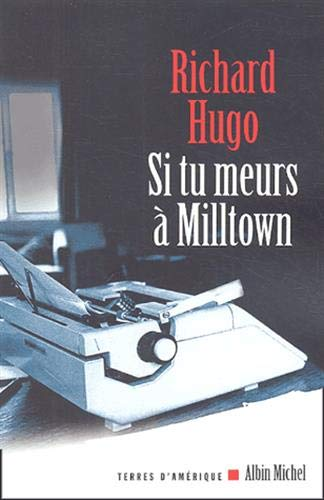 Si Tu Meurs a Milltown (Collections Litterature) (French Edition) (222615518X) by Hugo, Richard