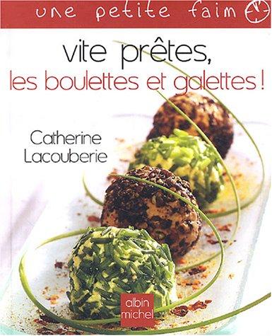 Vite prêtes, les boulettes et galettes !: Lacouberie, Catherine