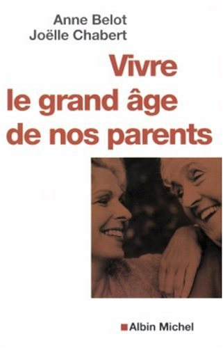 9782226155474: Vivre le grand âge de nos parents
