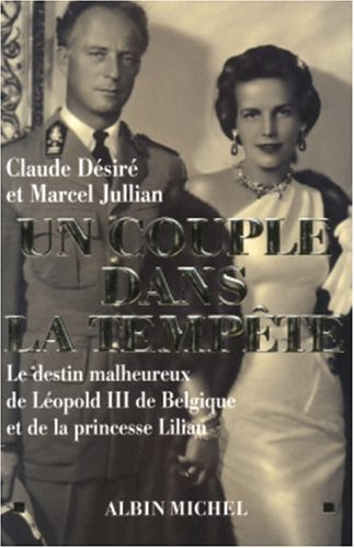 9782226155740: Un couple dans la tempête : Le destin malheureux de Léopold III de Belgique et de la princesse Lilian