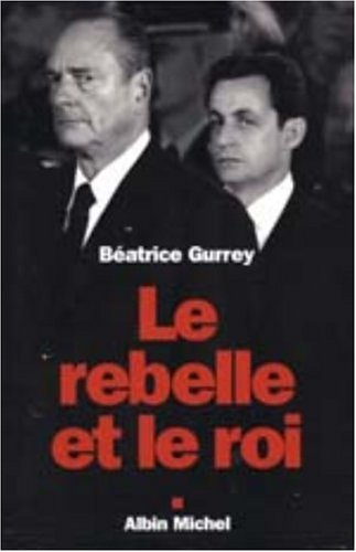 9782226155764: Rebelle Et Le Roi (Le) (Politique) (French Edition)