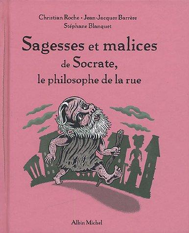 9782226156150: Sagesses et malices de Socrate, le philosophe de la rue