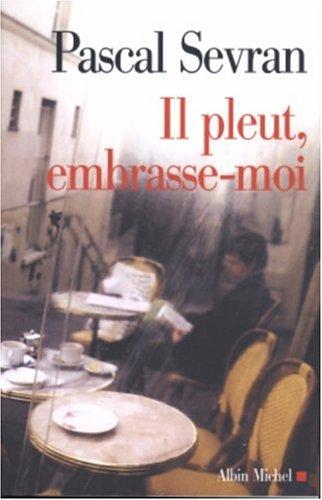 Il Pleut, Embrasse-Moi (Memoires - Temoignages -: Sevran, Pascal