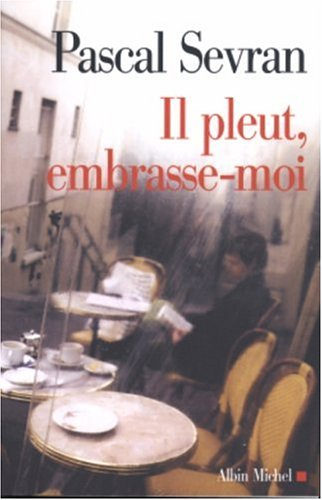 9782226156686: Il Pleut, Embrasse-Moi (Memoires - Temoignages - Biographies) (French Edition)
