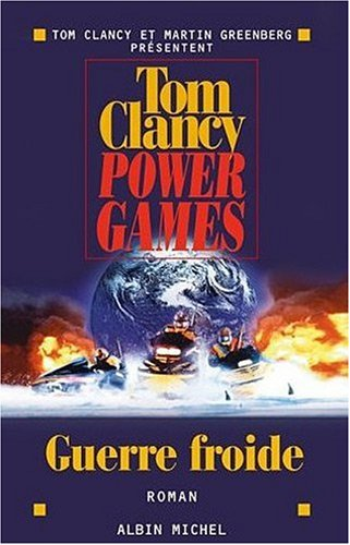 Power Games - Tome 5 (Romans, Nouvelles, Recits (Domaine Etranger)) (French Edition) (9782226156853) by Tom Clancy