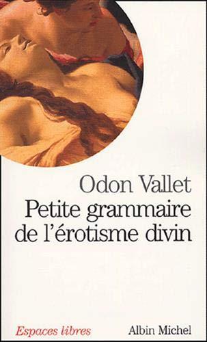 9782226157072: Petite Grammaire de L'Erotisme Divin (Collections Spiritualites) (French Edition)