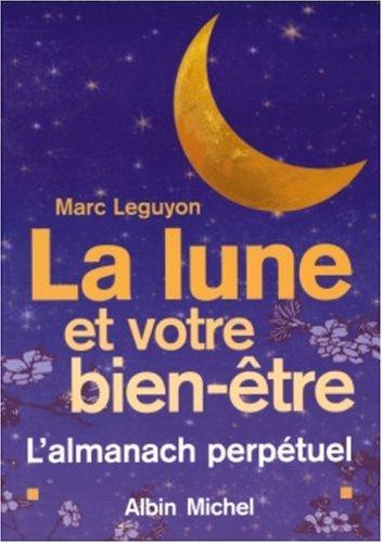 9782226157157: La lune et votre bien-être : L'almanach perpétuel