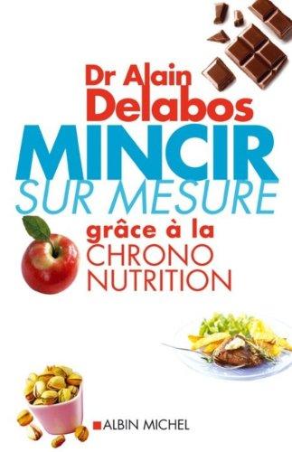 Mincir Sur Mesure Grace a La Chrono Nutrition - Dr Alain DELABOS