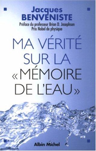 9782226158772: Ma vérité sur la mémoire de l'eau