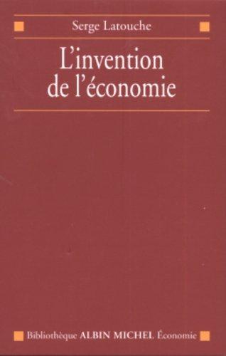 9782226158864: Invention de L'Economie (L') (Bibliothèque Albin Michel Economie)