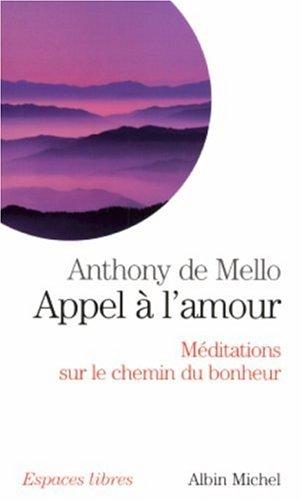 9782226159014: Appel à l'amour : Méditations sur le chemin du bonheur (Espaces libres)