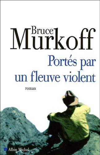9782226159588: Portes Par Un Fleuve Violent (Collections Litterature) (French Edition)