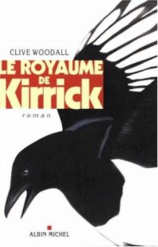 Royaume de Kirrick (Le) (Romans, Nouvelles, Recits: Clive Woodal