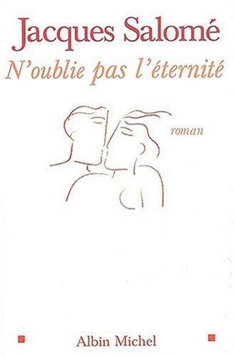 9782226159724: N'Oublie Pas L'Eternite (Romans, Nouvelles, Recits (Domaine Francais)) (French Edition)