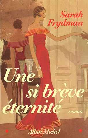 Une Si Breve Eternite (Romans, Nouvelles, Recits (Domaine Francais)) (French Edition): Sarah Frydman