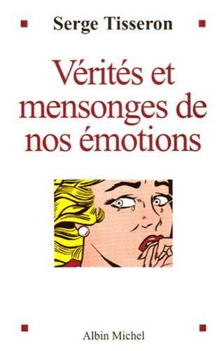 9782226159946: Verites Et Mensonges de Nos Emotions (Essais) (French Edition)