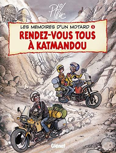9782226166609: Les mémoires d'un motard, Tome 5 : Rendez-vous tous à Katmandou