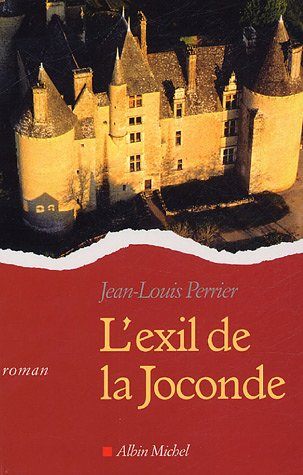 Exil de La Joconde (L') (Romans, Nouvelles, Recits (Domaine Francais)) (French Edition): ...