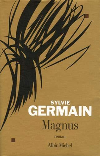Magnus (Romans, Nouvelles, Recits (Domaine Francais)) (French: Sylvie Germain