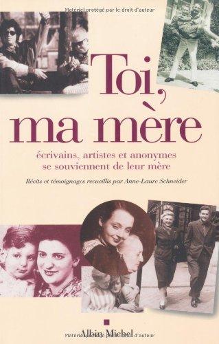 Toi, Ma Mere (Memoires - Temoignages -: Anne-Laure Schneider