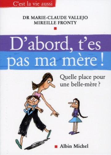 D'abord, t'es pas ma mère !: Vallejo, Marie-Claude (dr)