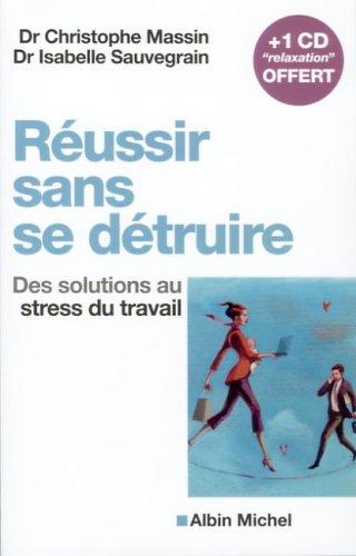 9782226168795: Réussir sans se détruire : Des solutions au stress du travail (1CD audio)