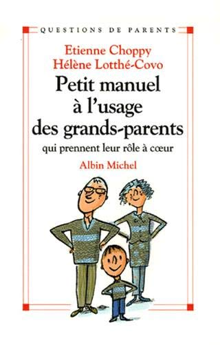 Petit manuel à l'usage des grands-parents: Choppy, Etienne