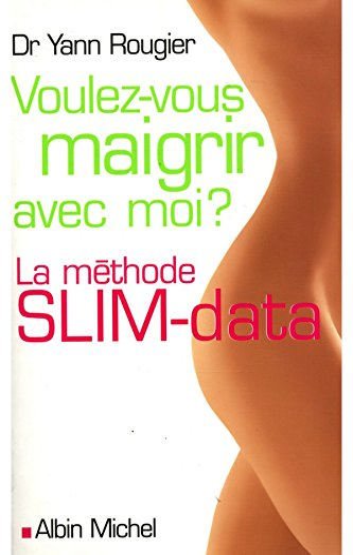 9782226169440: Voulez-vous maigrir avec moi ? : La méthode SLIM-data