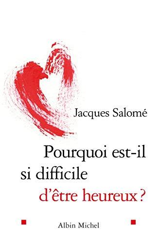 9782226169587: Pourquoi Est-Il Si Difficile D'Etre Heureux ? (Collections Spiritualites) (French Edition)