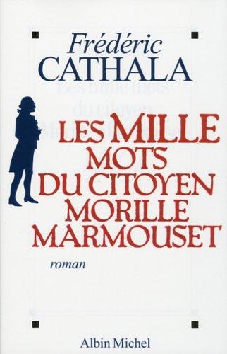 9782226169778: Les mille mots du citoyen Morille Marmouset