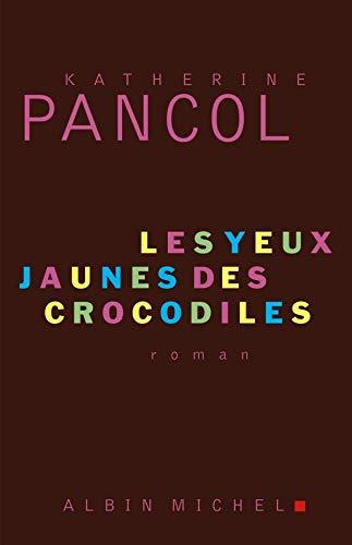 9782226169983: Les Yeux jaunes des crocodiles - Prix Maison de la Presse 2006