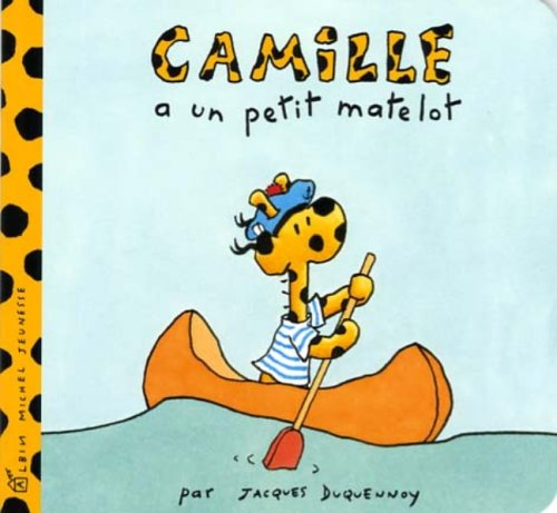 Camille a Un Petit Matelot (French Edition) (2226170235) by Jacques Duquennoy