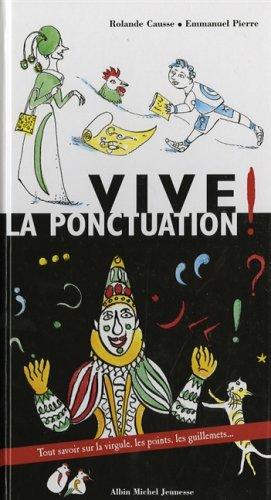 Vive La Ponctuation (French Edition): Soci Et E