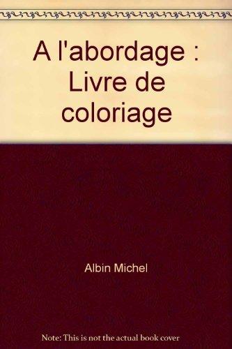 A l'abordage : Livre de coloriage: Albin Michel