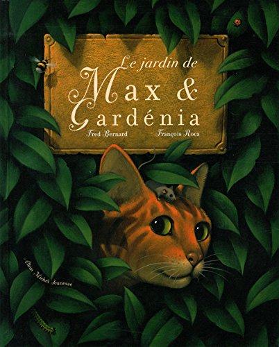 Le jardin de Max et Gardenia: François Roca; Fred