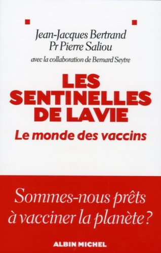 9782226172631: Les sentinelles de la vie : Le monde des vaccins