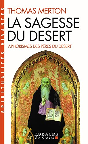 Sagesse Du Desert (La) (Collections Spiritualites) (French Edition) (2226172750) by Thomas Merton