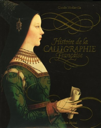9782226172839: Histoire de La Calligraphie Francaise (Etudes Artistiques - Histoire de L'Art) (French Edition)