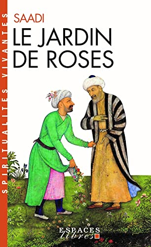Jardin de Roses (Le) (Collections Spiritualites): Saadi