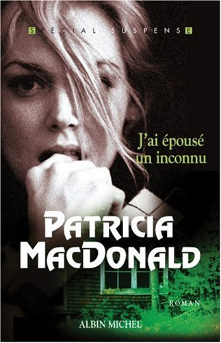 9782226173447: J'Ai Epouse Un Inconnu (Collections Litterature) (French Edition)