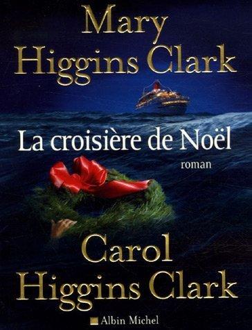 Croisiere de Noel (La) (Romans, Nouvelles, Recits (Domaine Etranger)) (French Edition) (9782226173676) by Clark Higgins Mary