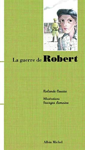 La Guerre de Robert: Soci Et E