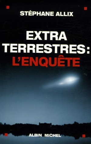 9782226175007: Extraterrestres: L'Enquete (Documents Societe) (French Edition)