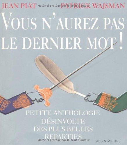 9782226175113: Vous N'Aurez Pas Le Dernier Mot ! (Humour) (French Edition)