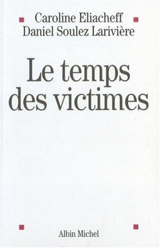 Temps Des Victimes (Le) (Essais) (French Edition) (2226175148) by Caroline Eliacheff