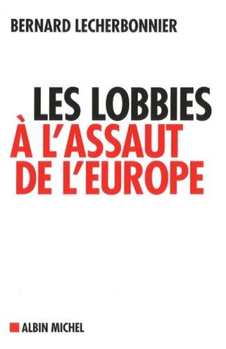 9782226175953: Les lobbies à l'assaut de l'Europe